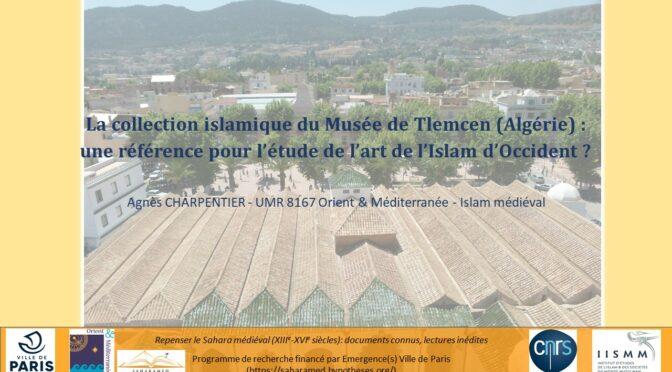 La collection islamique du Musée de Tlemcen (Algérie) : une référence pour l'étude de l'art de l'Islam d'Occident ?